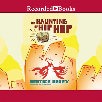 The Haunting of Hip Hop Audiobook, by Bertice Berry