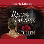 Reign of Madness, by Lynn Cullen