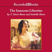 The Innocent Libertine Audiobook, by T. Davis Bunn