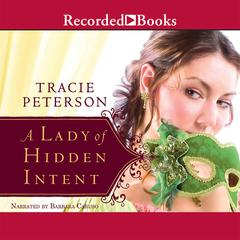 A Lady of Hidden Intent Audiobook, by Tracie Peterson