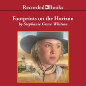Footprints on the Horizon Audiobook, by Stephanie Grace Whitson
