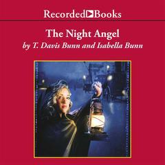 The Night Angel Audiobook, by T. Davis Bunn, Isabella Bunn