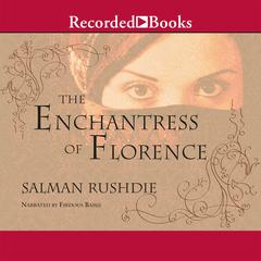 The Enchantress of Florence Audiobook, by Salman Rushdie