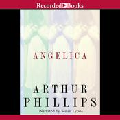 Angelica Audiobook, by Arthur Phillips