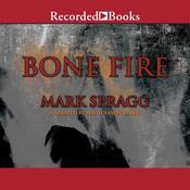 Bone Fire Audiobook, by Mark Spragg