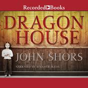 Dragon House Audiobook, by John Shors