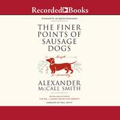 The Finer Points of Sausage Dogs Audiobook, by Alexander McCall Smith