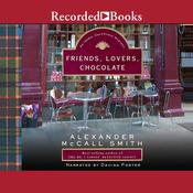 Friends, Lovers, Chocolate: The Sunday Philosophy Club, Vol. 2 Audiobook, by Alexander McCall Smith