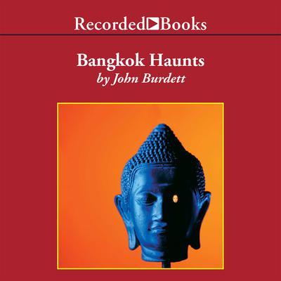 Bangkok Haunts Audiobook, by John Burdett