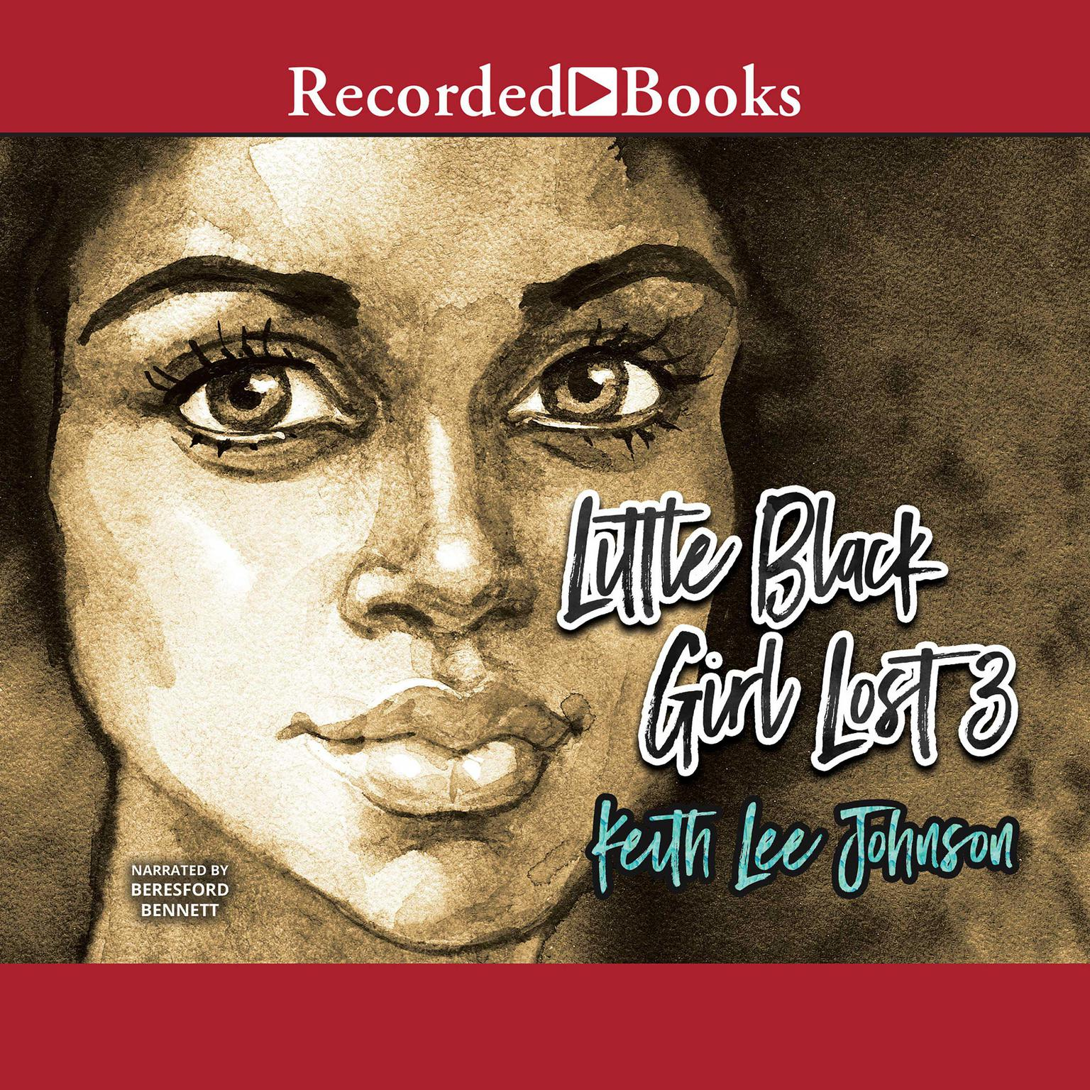 Printable Little Black Girl Lost 3: Ill Gotten Gains Audiobook Cover Art