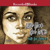 Little Black Girl Lost 3: Ill Gotten Gains, by Keith Lee Johnson