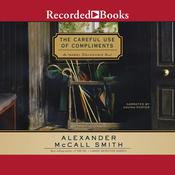 The Careful Use of Compliments Audiobook, by Alexander McCall Smith