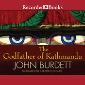 The Godfather of Kathmandu Audiobook, by John Burdett