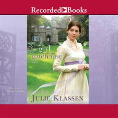 The Girl in the Gatehouse Audiobook, by Julie Klassen
