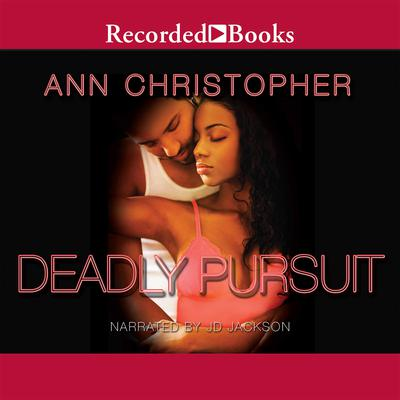 Deadly Pursuit Audiobook, by Ann Christopher