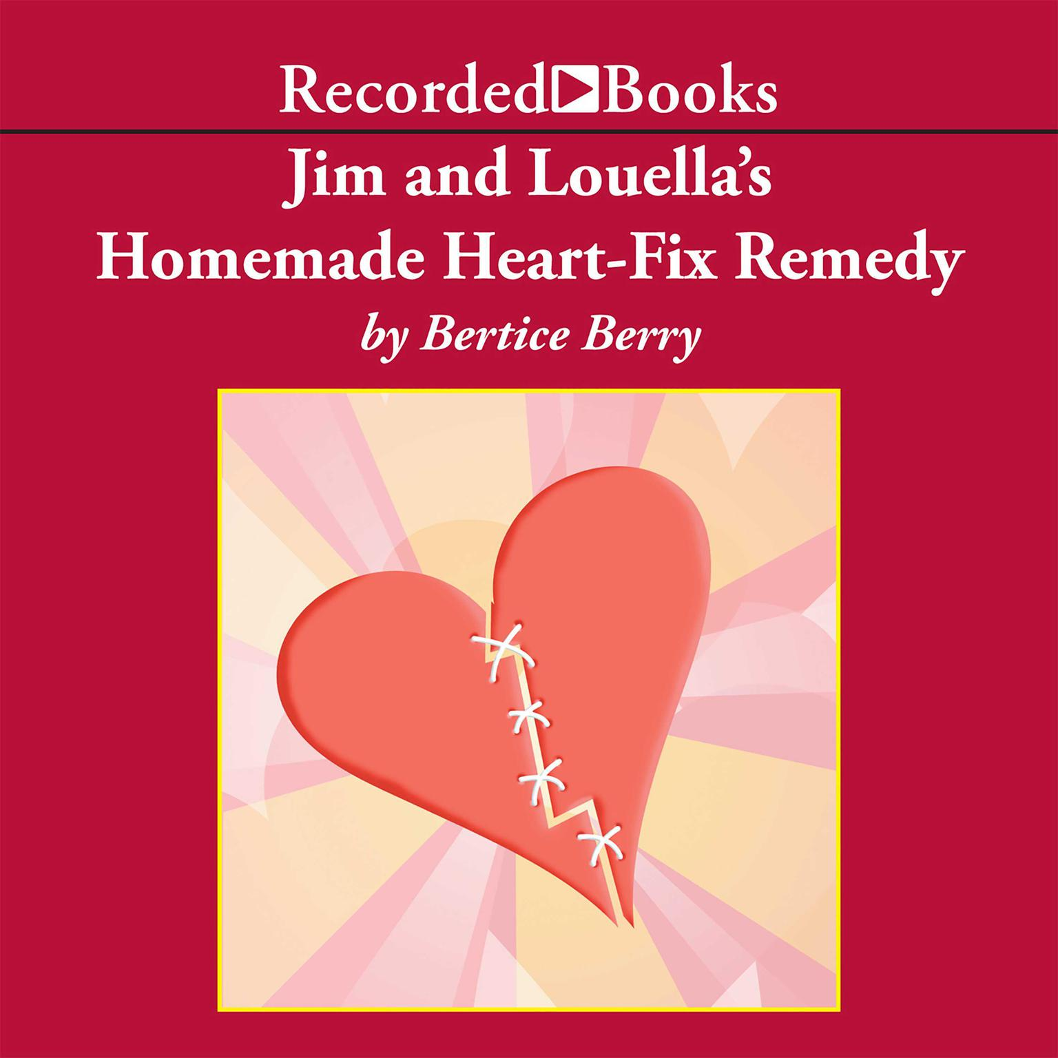 Printable Jim and Louella's Homemade Heart-Fix Remedy Audiobook Cover Art