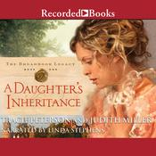 A Daughter's Inheritance Audiobook, by Judith Miller