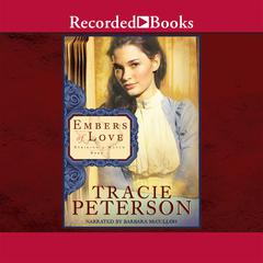 Embers of Love Audiobook, by Tracie Peterson