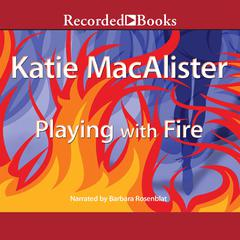 Playing with Fire Audiobook, by Katie MacAlister