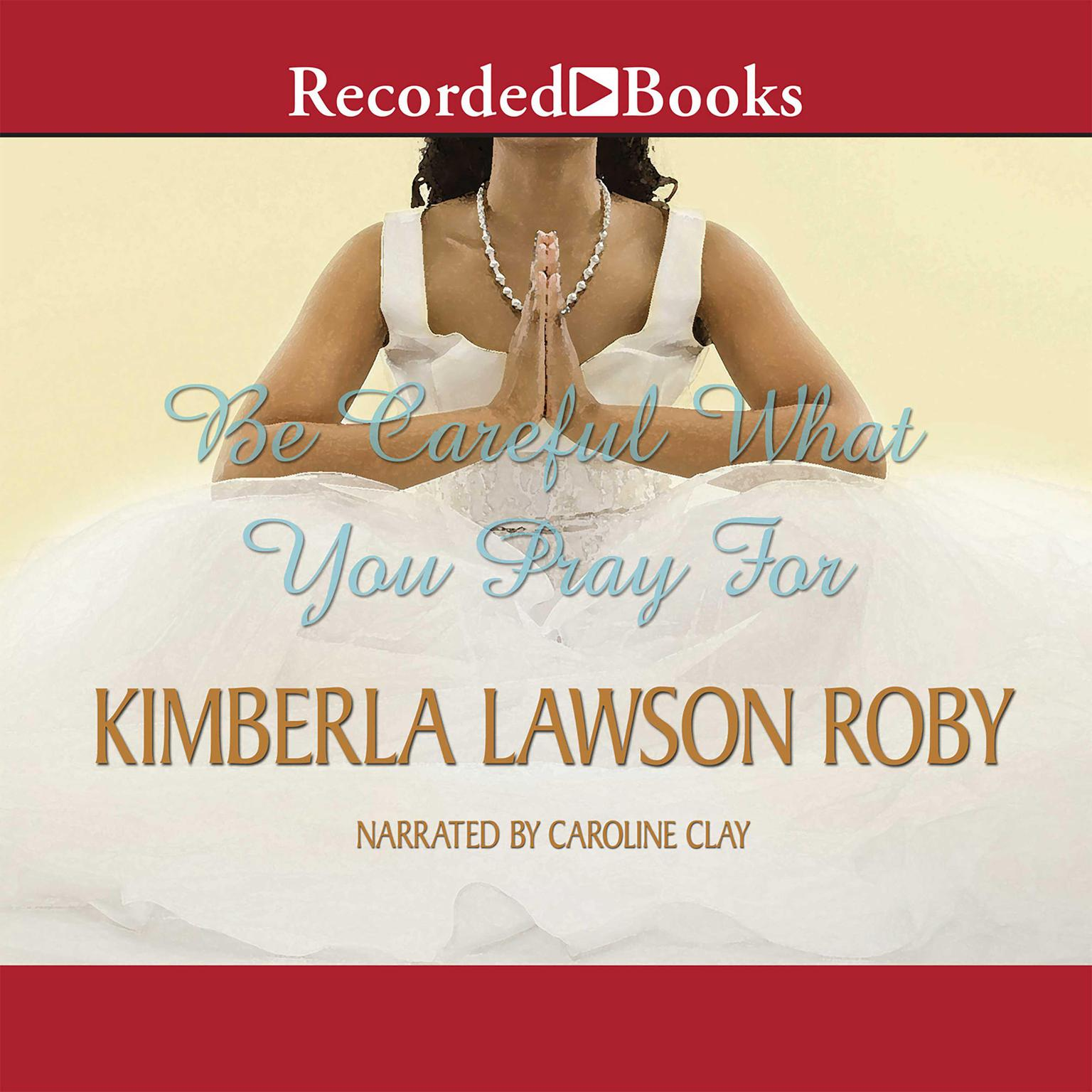 Printable Be Careful What You Pray For Audiobook Cover Art