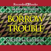 Borrow Trouble Audiobook, by Mary Monroe