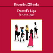 Denzels Lips Audiobook, by Anita Doreen Diggs
