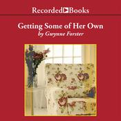 Getting Some of Her Own, by Gwynne Forster
