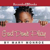 God Don't Play, by Mary Monroe