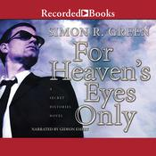 For Heaven's Eyes Only: A Secret Histories Novel, by Simon R. Green