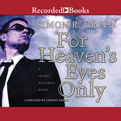 For Heaven's Eyes Only: A Secret Histories Novel Audiobook, by Simon R. Green