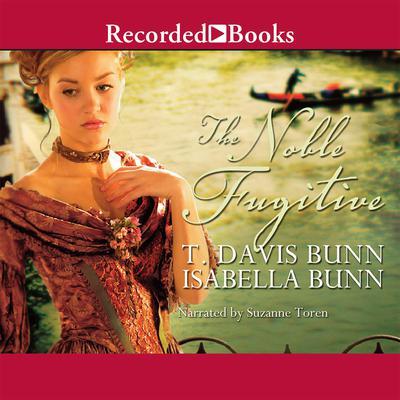 The Noble Fugitive Audiobook, by T. Davis Bunn