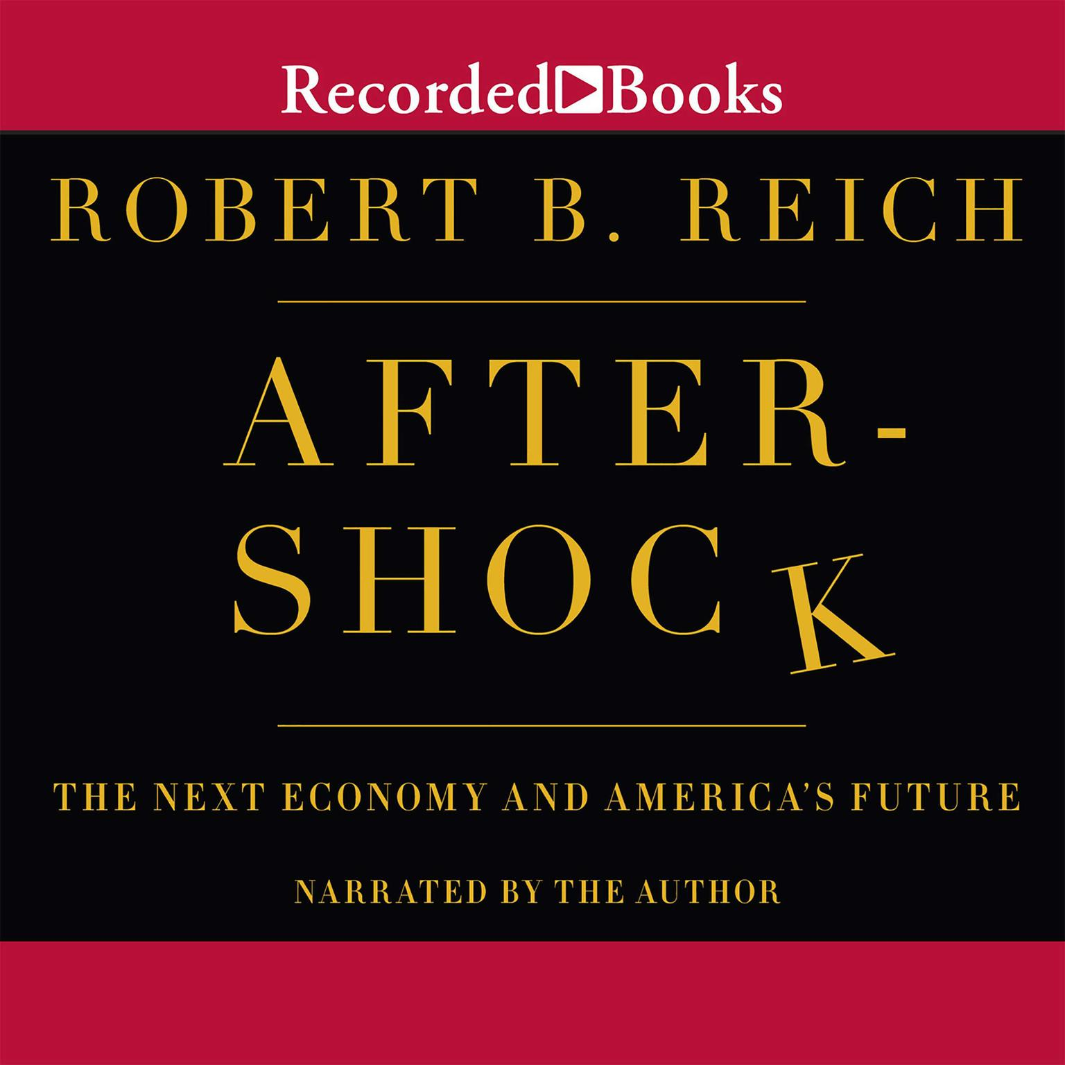 Printable Aftershock: The Next Economy and America's Future Audiobook Cover Art