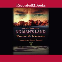 No Mans Land Audiobook, by William W. Johnstone