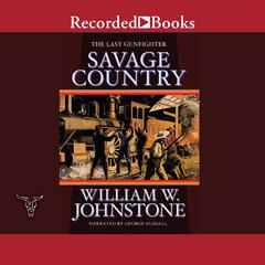 Savage Country Audiobook, by William W. Johnstone