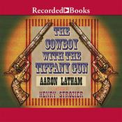 The Cowboy with the Tiffany Gun, by Aaron Latham