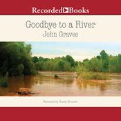 Goodbye to a River Audiobook, by John Graves