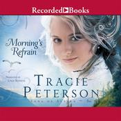 Morning's Refrain Audiobook, by Tracie Peterson