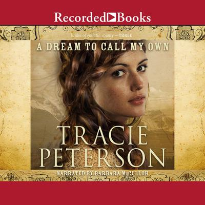 A Dream to Call My Own Audiobook, by Tracie Peterson