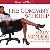 The Company We Keep Audiobook, by Mary Monroe