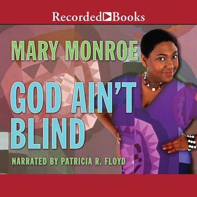 God Ain't Blind Audiobook, by