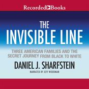 The Invisible Line: Three American Families and the Secret Journey from Black to White, by Daniel J. Sharfstein