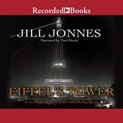 Eiffel's Tower: And the World's Fair Where Buffalo Bill Beguiled Paris, the Artists Quarreled, and Thomas Edison Became a Count Audiobook, by Jill Jonnes