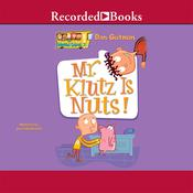 Mr. Klutz Is Nuts! Audiobook, by Dan Gutman