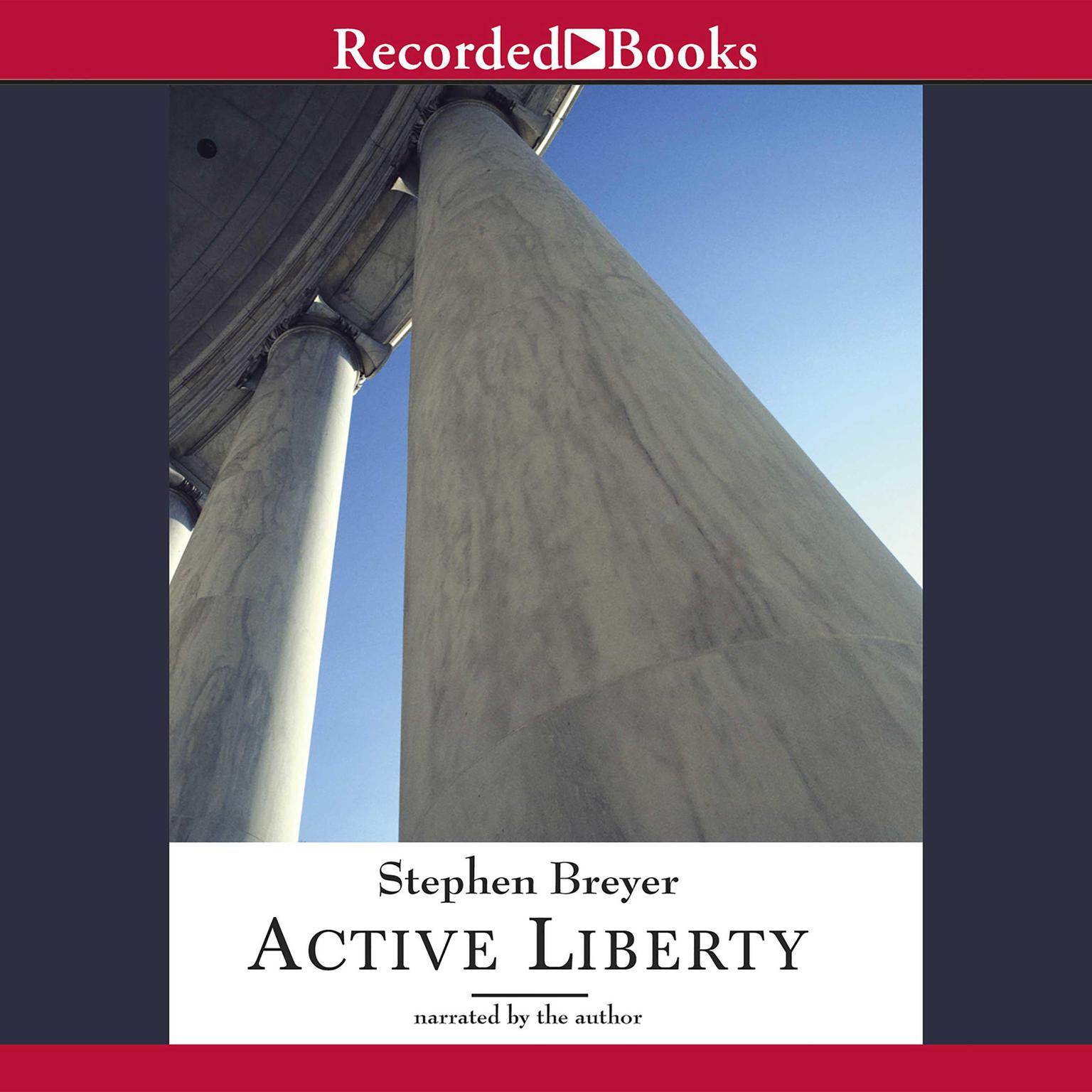 Printable Active Liberty: Interpreting Our Democratic Constitution Audiobook Cover Art