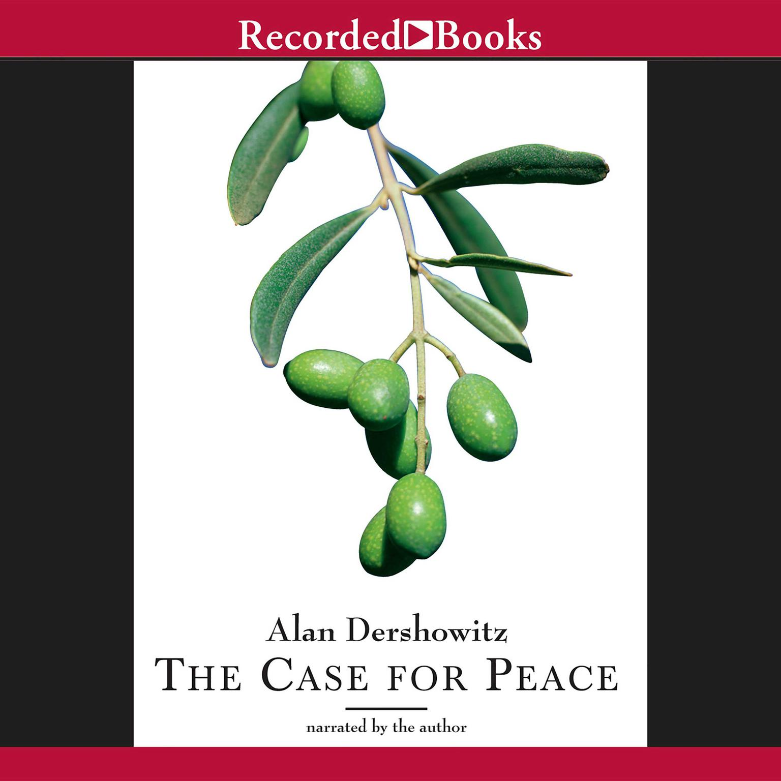 Printable The Case for Peace: How the Arab-Israeli Conflict Can Be Resolved Audiobook Cover Art