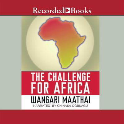 The Challenge For Africa Audiobook, by Wangari Maathai