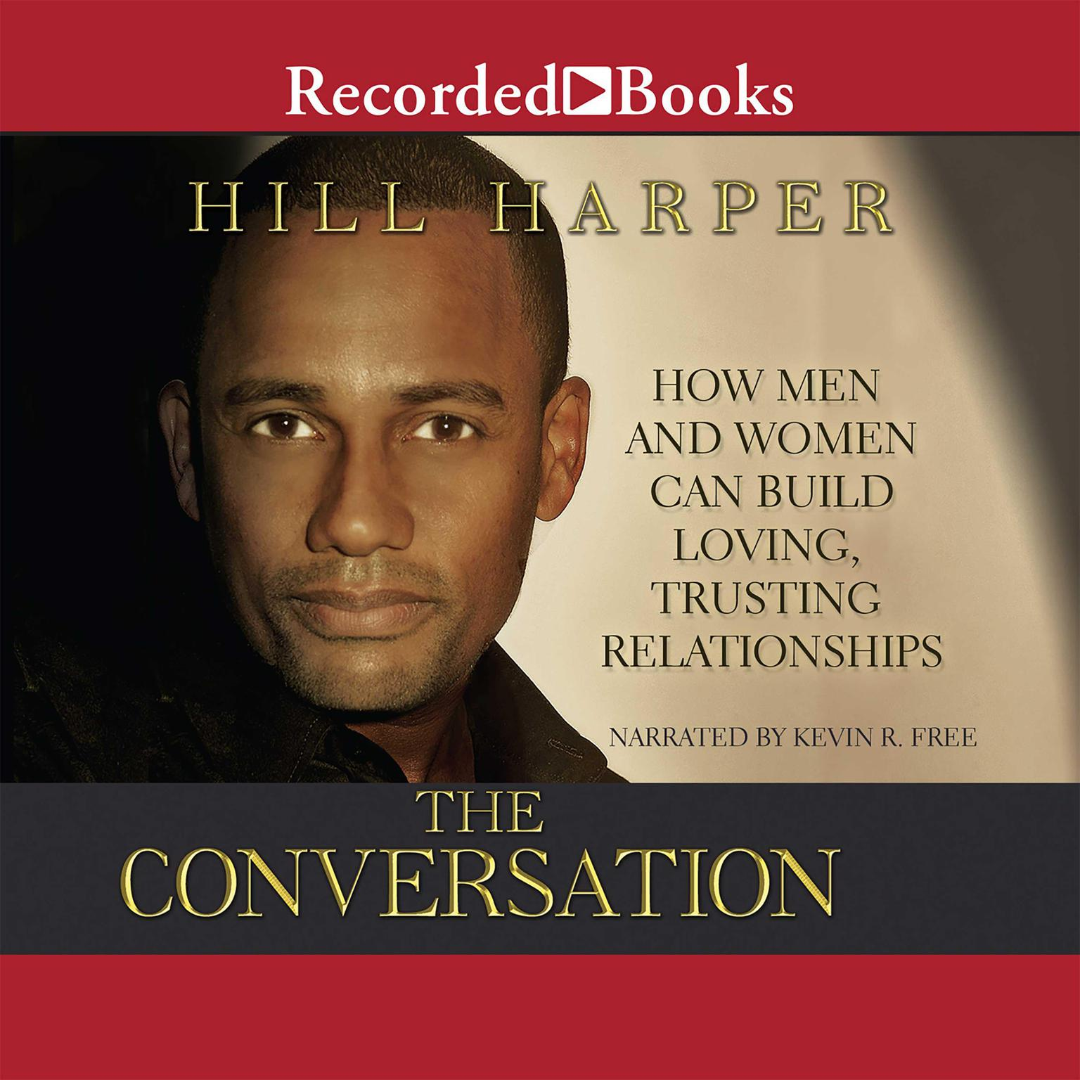 Printable The Conversation: How Men and Women Can Build Loving, Trusting Relationships Audiobook Cover Art