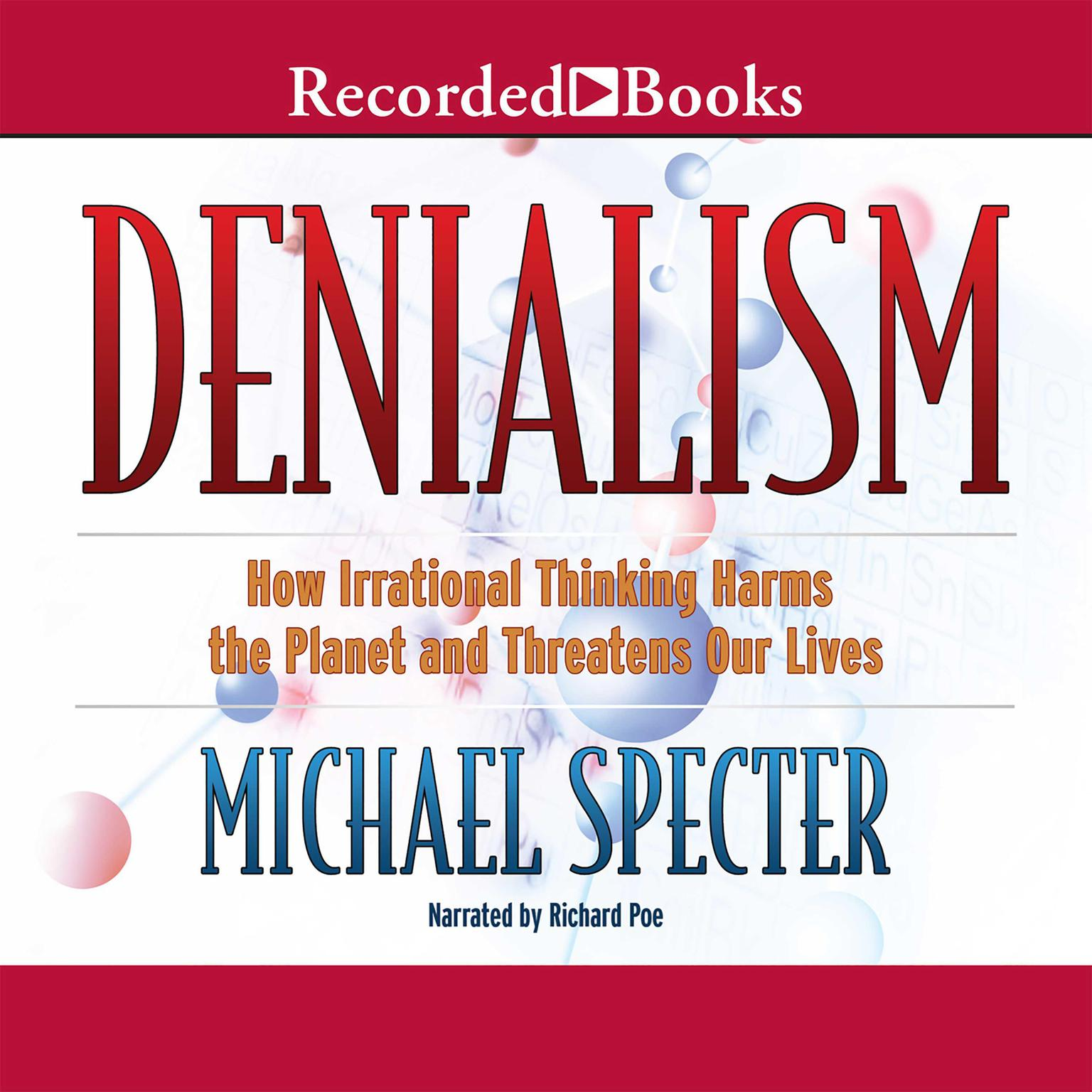 Printable Denialism: How Irrational Thinking Hinders Scientific Progress, Harms the Planet, and Threatens Our Lives Audiobook Cover Art