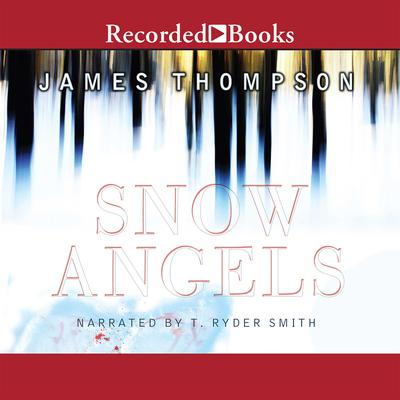Snow Angels Audiobook, by James Thompson