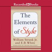 The Elements of Style, by E. B. White, William Strunk Jr